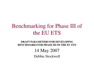 Benchmarking for Phase III of the EU ETS