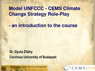 Model UNFCCC  -  CEMS Climate Change Strategy Role-Play - an introduction to the course