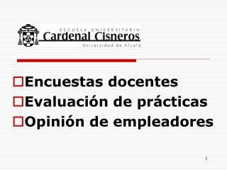 Encuestas docentes  Evaluación de prácticas Opinión de empleadores