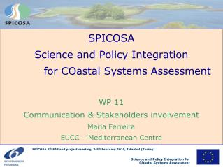 SPICOSA Science and Policy Integration  		for COastal System s  Assessment WP 11