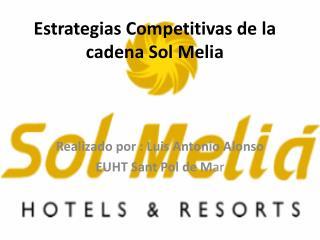 Estrategias Competitivas de la cadena Sol  Melia