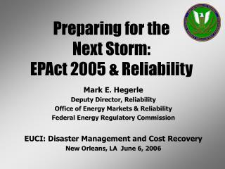 Mark E. Hegerle Deputy Director, Reliability Office of Energy Markets & Reliability