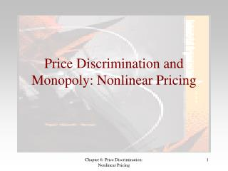 Price Discrimination and Monopoly: Nonlinear Pricing