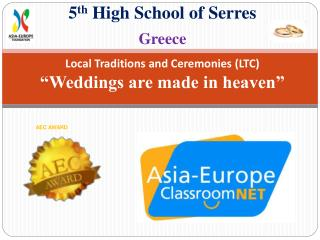 "Local Traditions and Ceremonies (LTC) ""Weddings are made in heaven"""