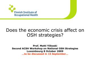 Does the economic crisis affect on OSH strategies?