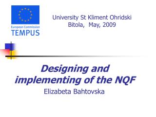 Designing and implementing of the NQF  Elizabeta Bahtovska