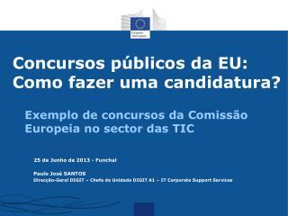 Concursos públicos da EU:  Como fazer uma  candidatura ?