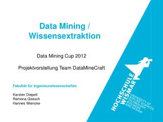 Data Mining Cup 2012 Projektvorstellung Team DataMineCraft