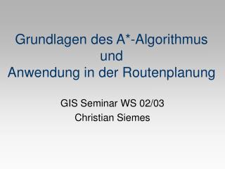 Grundlagen des A*-Algorithmus und Anwendung in der Routenplanung