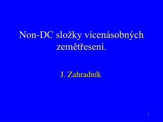 Non-DC složky vícenásobných zemětřesení.