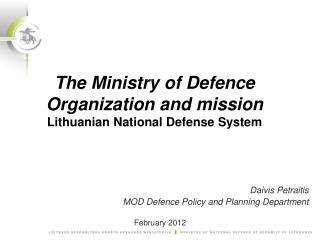 The Ministry of Defence Organization and mission Lithuanian National Defense System