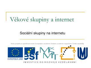 V?kov� skupiny a internet