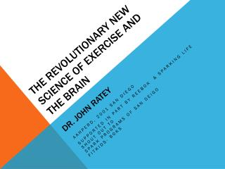 The Revolutionary New Science of Exercise and the Brain  Dr. John  Ratey