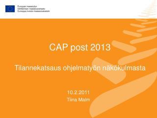 CAP post 2013 Tilannekatsaus ohjelmatyön näkökulmasta