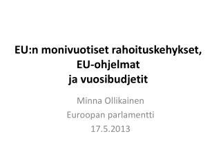 EU:n monivuotiset rahoituskehykset, EU-ohjelmat  ja vuosibudjetit