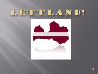 LETTLAND!
