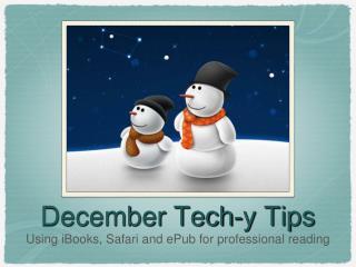 December Tech-y Tips