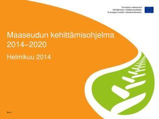 Maaseudun kehittämisohjelma 2014 – 2020