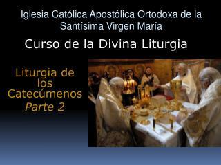 Iglesia  Católica Apostólica Ortodoxa  de la  Santísima Virgen María
