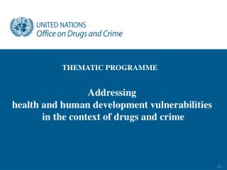 Addressing  health and human development vulnerabilities  in the context of drugs and crime