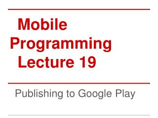 Mobile Programming Lecture 19