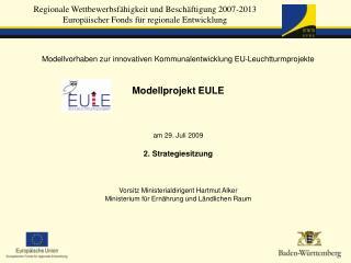 Modellvorhaben zur innovativen Kommunalentwicklung EU-Leuchtturmprojekte Modellprojekt EULE