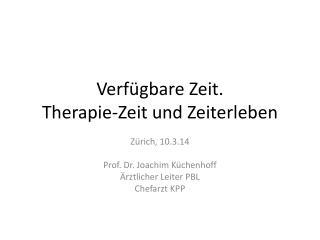 Verf�gbare Zeit.  Therapie-Zeit und Zeiterleben