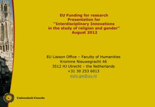EU Liaison Office � Faculty of Humanities Kromme Nieuwegracht 46 3512 HJ Utrecht � the Netherlands