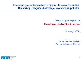 Sjednica Upravnog odbora Hrvatske obrtničke komore 28. travnja 2009. dr. sc. Sandra Švaljek,