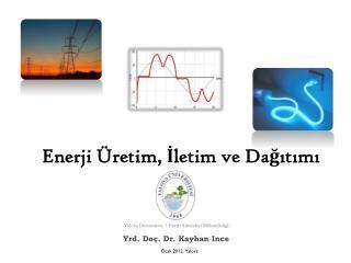 Enerji  Üretim ,  İletim  ve  Dağıtımı
