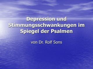 Depression und Stimmungsschwankungen im Spiegel der Psalmen