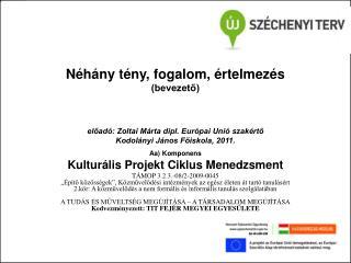 Aa) Komponens  Kulturális Projekt Ciklus Menedzsment