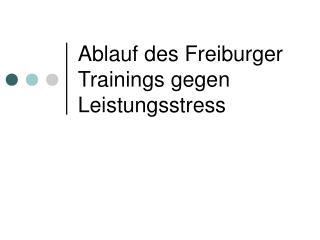 Ablauf des Freiburger Trainings gegen Leistungsstress