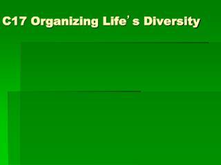 C17 Organizing Life ' s Diversity
