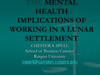 THE  MENTAL HEALTH IMPLICATIONS OF WORKING IN A LUNAR SETTLEMENT