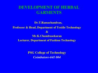 DEVELOPMENT OF HERBAL GARMENTS