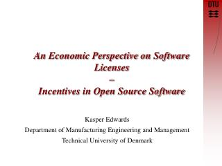 An Economic Perspective on Software Licenses  –  Incentives in Open Source Software