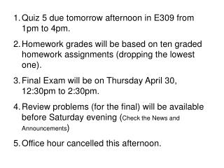 Quiz 5 due tomorrow afternoon in E309 from 1pm to 4pm.
