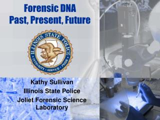 Forensic DNA  Past, Present, Future