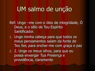 UM salmo de unção