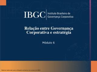 Rela��o entre Governan�a Corporativa e estrat�gia