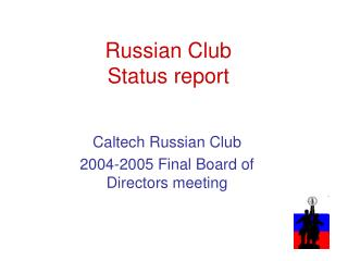 Russian Club Status report