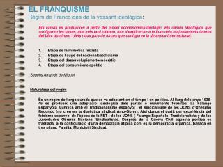 EL FRANQUISME Règim de Franco  des de la vessant  ideològic a :