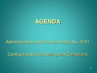 AGENDA Administration and Finance Policy No. 3701 Contract and Grant Billing and Collections