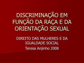 DISCRIMINAÇÃO EM FUNÇÃO DA RAÇA E DA ORIENTAÇÃO SEXUAL