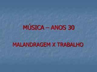 MÚSICA – ANOS 30