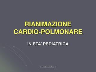 RIANIMAZIONE  CARDIO-POLMONARE