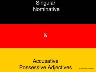 Singular  Nominative & Accusative Possessive Adjectives