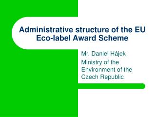 Administrative structure of the EU Eco-label Award Scheme