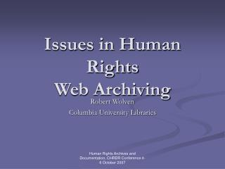 Issues in Human Rights Web Archiving